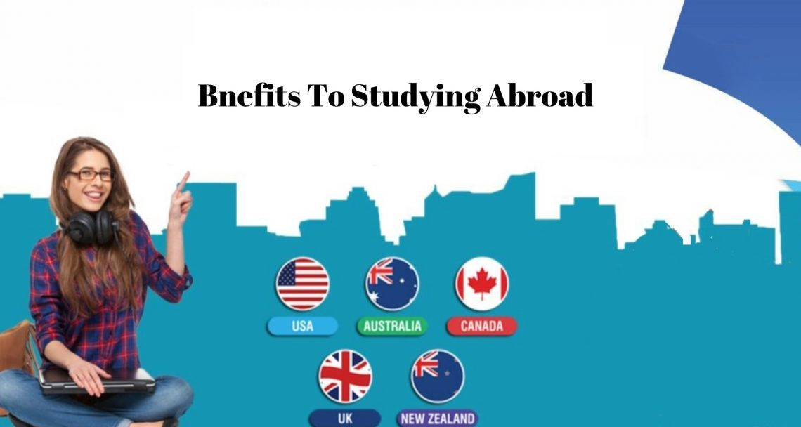 Advantages of Studying Abroad-Why You Must Study Abroad